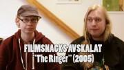 """Filmsnacks """"the Ringer"""" (2005)"""