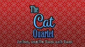 """The Cat Quartet """"Julen, snälla kom och kom"""""""